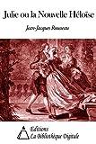 Julie ou la Nouvelle Héloïse (French Edition) Livre Pdf/ePub eBook