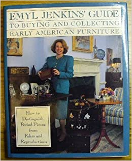 Emyl Jenkins\' Guide To Buying And Collecting Early American ...