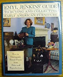 Emyl Jenkins' Guide To Buying And Collecting Early American Furniture