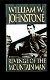 Revenge of the Mountain Man, William W. Johnstone, 0821723561