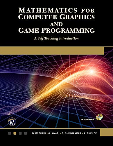 Mathematics for Computer Graphics and Game Programming: A Self-Teaching Introduction