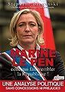 Marine Le Pen, celle qui fait trembler la République par Bieganski
