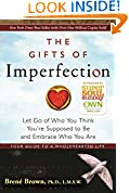 #10: The Gifts of Imperfection: Let Go of Who You Think You're Supposed to Be and Embrace Who You Are