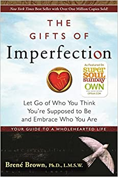 image for The Gifts of Imperfection: Let Go of Who You Think You're Supposed to Be and Embrace Who You Are