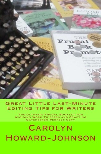 Download Great Little Last-Minute Editing Tips for Writers: The Ultimate Frugal Booklet for Avoiding Word Trippers and Crafting Gatekeeper-Perfect Copy PDF