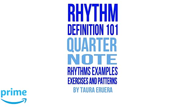 Rhythm Definition 101 Quarter Note Rhythms, Examples