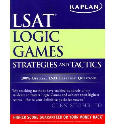 [(Kaplan LSAT Logic Games Strategies and Tactics: Strategies, Practice, and Review )] [Author: Glen Stohr] [Jun-2011]