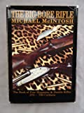 The Big-Bore Rifle, Michael McIntosh, 0924357096