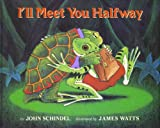 I'll Meet You Halfway, John Schindel, 0689505647