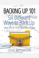 Backing Up 101: Six Different Ways to Back Up Your Computer (And Which Ones You Should Use) Paperback