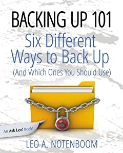 Backing Up 101: Six Different Ways to Back Up Your Computer (And Which Ones You Should Use)