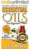 Essential Oils: Ultimate Essential Oils Guide and 89 Powerful Essential Oil Recipes! (2nd Edition) - How to Use Essential Oils for Aromatherapy and Healthy ... Loss, Essential Oil Recipes, Aromatherapy)