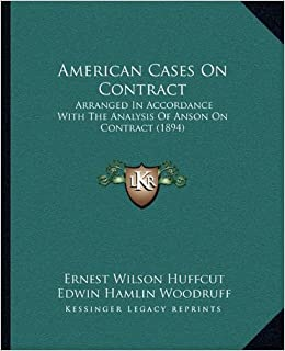 Book American Cases On Contract: Arranged In Accordance With The Analysis Of Anson On Contract (1894)