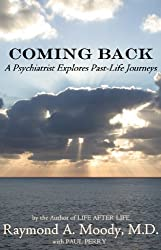 Coming Back: A Psychiatrist Explores Past-Life Journeys