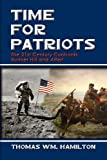 Time for Patriots, Thomas Wm. Hamilton, 1612046568