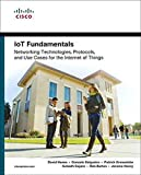 IoT Fundamentals: Networking Technologies, Protocols, and Use Cases for the Internet of Things