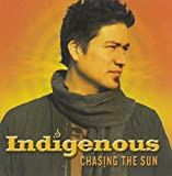 Chasing The Sun by Indigenous (2006-06-13)