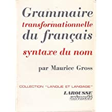 Grammaire transformationnelle du francais: Syntaxe du nom (Langue et langage) (French Edition)