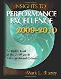 Insights to Performance Excellence 2009-2010 : An Inside Look at the 2009-2010 Baldrige Award Criteria, Blazey, Mark L., 0873897552