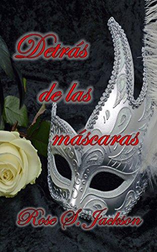 Detrás de las máscaras (Spanish Edition) by [Jackson, Rose S.]