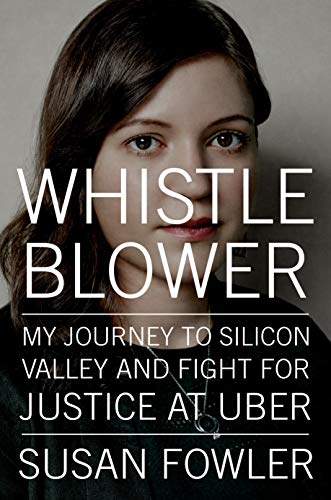 Book Cover: Whistleblower: My Journey to Silicon Valley and Fight for Justice at Uber