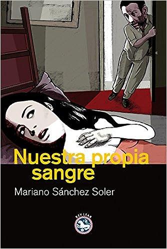 Libro Nuestra propia sangre, de Mariano Sánchez Soler - Cine de Escritor