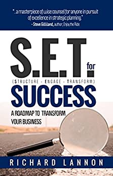 S.E.T. for Success: a roadmap to transform your business by [Lannon, Richard]