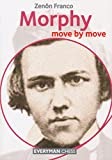 Morphy: Move By Move-Zenón Franco