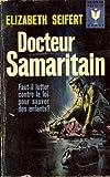 Docteur samaritain. faut-il lutter contre la loi pour sauver des enfants ?