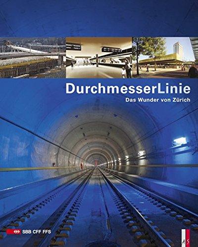 Durchmesserlinie - Das Wunder von Zürich Gebundenes Buch – 15. Juni 2014 Peter Krebs AS Verlag 3906055183 Schienenfahrzeuge