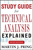 Study Guide for Technical Analysis Explained Fifth Edition (Business Books)