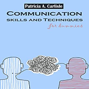 Communication Skills and Techniques for Dummies Audiobook