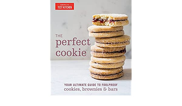 The Perfect Cookie: Your Ultimate Guide to Foolproof Cookies, Brownies & Bars (English Edition) eBook: Americas Test Kitchen: Amazon.es: Tienda Kindle