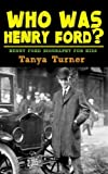 img - for Who Was Henry Ford?: Henry Ford Biography for Kids book / textbook / text book