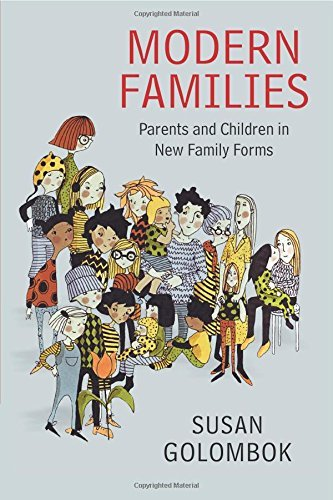 Modern Families: Parents and Children in New Family Forms by Golombok, Susan (2015) Paperback