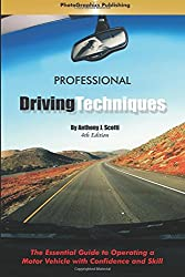 Professional Driving Techniques: The Essential Guide to Operating a Motor Vehicle with Confidence and Skill