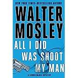All I Did Was Shoot My Man: A Leonid McGill Mystery (Leonid McGill series Book 4)