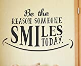 Be The Reason Someone Smiles Today - Inspirational Motivational Inspiring Positive Happiness - Decorative Vinyl Wall Decal Lettering Art Decor Quote Design Sticker Saying Decoration