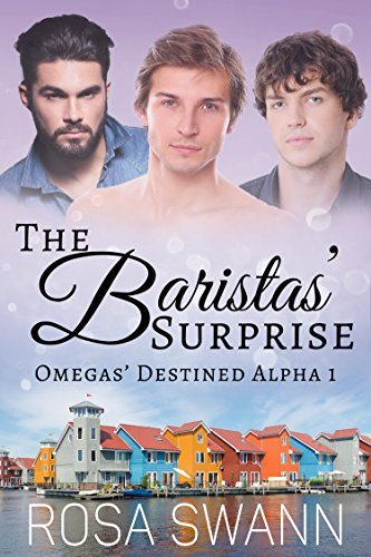 The Baristas' Surprise (Omegas' Destined Alpha 1): MMM Alpha/Omega Mpreg Romance