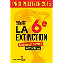 La 6e extinction (French Edition)