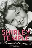 img - for Shirley Temple: American Princess book / textbook / text book