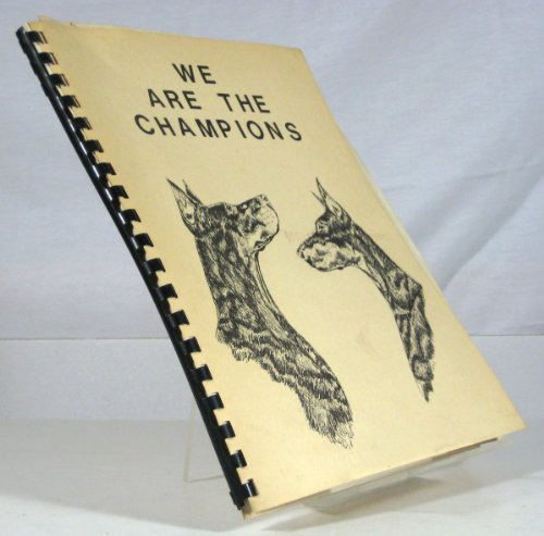 We are the Champions; A listing of Champions compiled from the Champions of record section of the American Kennel Club Gazette, January 1977 through Decemeber 1978 (Doberman)