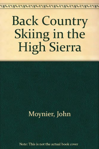 Back Country Skiing in the High Sierra (Falcon Guides Backcountry Skiing)
