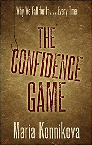 The Confidence Game: Why We Fall for It. . .Every Time (Thorndike Crime Scene)