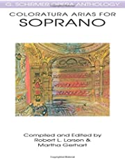 Coloratura Arias for Soprano: G. Schirmer Opera Anthology