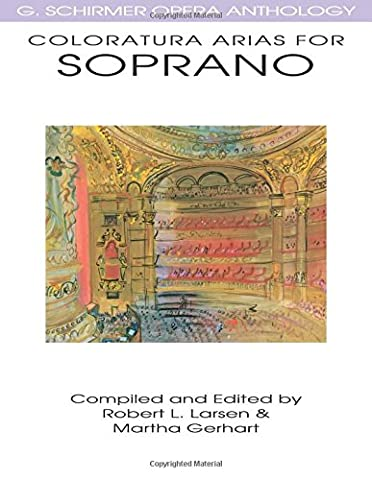 Coloratura Arias for Soprano: G. Schirmer Opera Anthology (G Schirmer Opera Anthology Series) (Aria Sheet Music)
