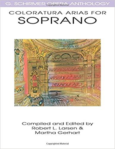 Coloratura Arias for Soprano: G. Schirmer Opera Anthology Series