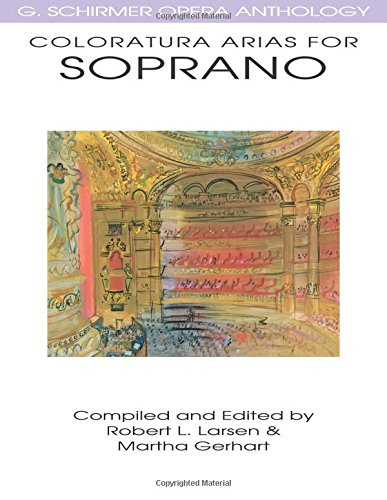 Soprano Sheet Music - Coloratura Arias for Soprano: G. Schirmer Opera Anthology (G Schirmer Opera Anthology Series)