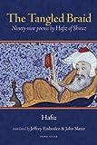 img - for The Tangled Braid: Ninety-Nine Poems by Hafiz of Shiraz [Paperback] [2010] (Author) Hafiz, Jeffrey Einboden, John Slater book / textbook / text book