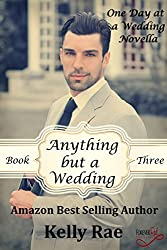 Anything but a Wedding (One Day at a Wedding Series Book 3) (English Edition)